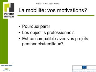 La mobilit�: vos motivations?