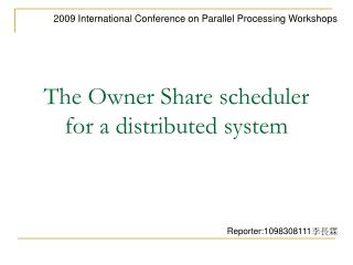 The Owner Share scheduler for a distributed system