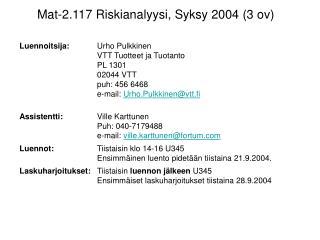 Mat-2.117 Riskianalyysi, Syksy 2004 (3 ov)