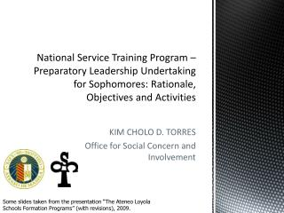 KIM CHOLO D. TORRES Office for Social Concern and Involvement