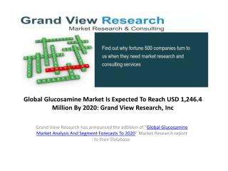 Glucosamine Market Outlook to 2020:Grand View Research,Inc