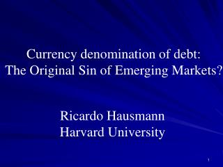 Currency denomination of debt: The Original Sin of Emerging Markets?