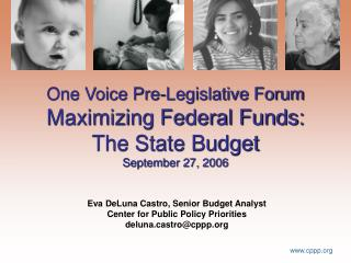 One Voice Pre-Legislative Forum Maximizing Federal Funds:  The State Budget September 27, 2006