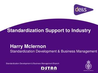 Standardization Support to Industry