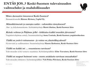ENTÄS JOS..? Keski-Suomen tulevaisuuden vaihtoehdot ja mahdollisuudet