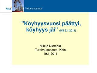 """""""Köyhyysvuosi päättyi, köyhyys jäi""""  (HS 6.1.2011)"""