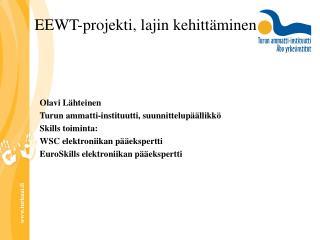 EEWT-projekti, lajin kehittäminen