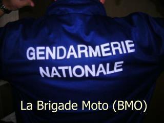 La Brigade Moto BMO