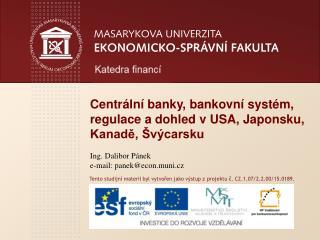 Centr �ln� banky, bankovn� syst�m, regulace a dohled v USA, Japonsku, Kanad?, �v�carsku