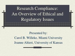 Research Compliance:   An Overview of Ethical and Regulatory Issues