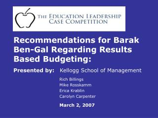 Recommendations for Barak Ben-Gal Regarding Results Based Budgeting:
