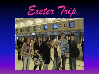 Exeter Trip