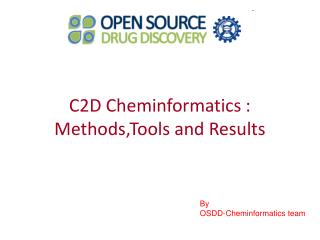 C2D Cheminformatics : Methods,Tools and Results