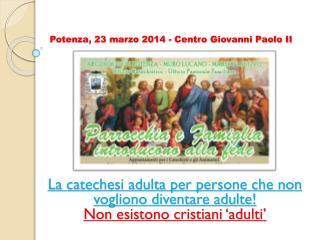 Potenza, 23 marzo 2014 - Centro Giovanni Paolo II