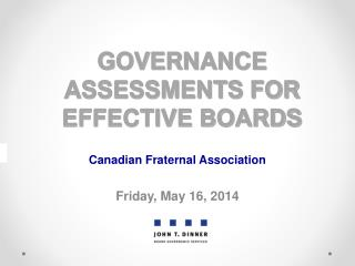 GOVERNANCE ASSESSMENTS FOR EFFECTIVE BOARDS
