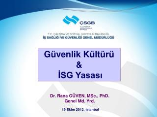 Dr. Rana GÜVEN, MSc., PhD. Genel M d.  Yrd.