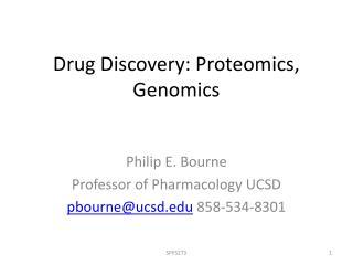 Drug Discovery: Proteomics, Genomics