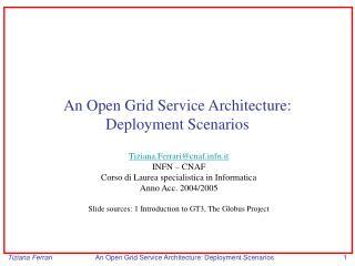 An Open Grid Service Architecture: Deployment Scenarios