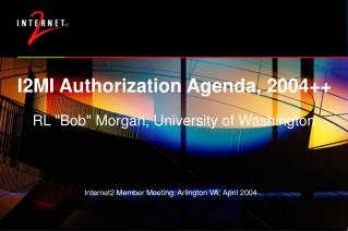 I2MI Authorization Agenda, 2004++