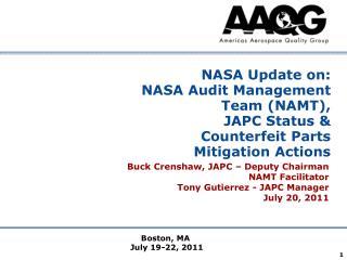 NASA Update on: NASA Audit Management Team NAMT, JAPC Status   Counterfeit Parts Mitigation Actions