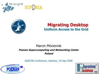 Migrating Desktop Uniform Access to the Grid