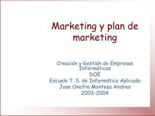 Marketing y plan de marketing