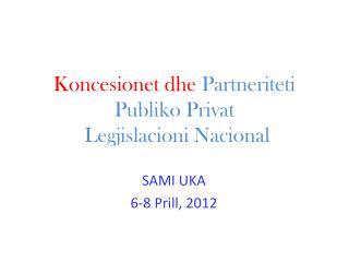 Koncesionet dhe  Partneriteti Publiko Privat Legjislacioni Nacional