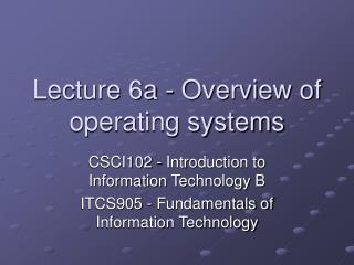 Lecture 6a - Overview of operating systems