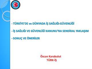 Özcan Karabulut TÜRK-İŞ