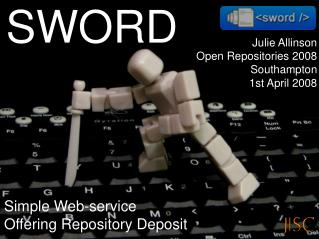 Julie Allinson Open Repositories 2008 Southampton 1st April 2008