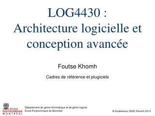 LOG4430 : Architecture logicielle et conception avanc�e