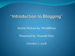 """Introduction to Blogging"""