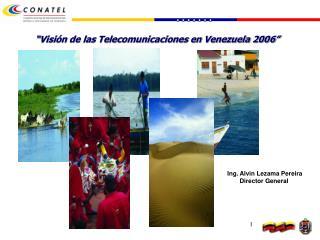 """""""Visión de las Telecomunicaciones en Venezuela 2006"""""""
