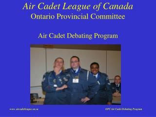 Air Cadet League of Canada Ontario Provincial Committee Air Cadet Debating Program