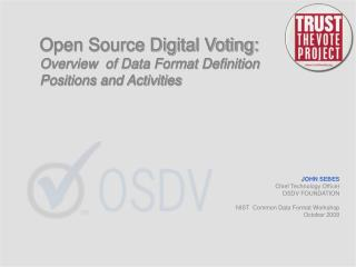 Open Source Digital Voting: Overview  of Data Format Definition Positions and Activities