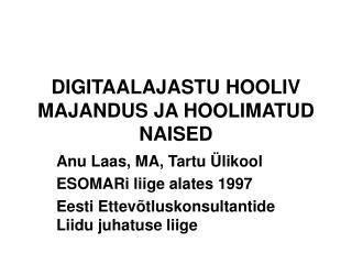 DIGITAALAJASTU HOOLIV MAJANDUS JA HOOLIMATUD NAISED