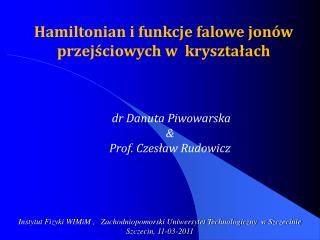 Instytut Fizyki WIMiM ,   Zachodniopomorski Uniwersytet Technologiczny  w Szczecinie