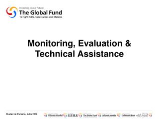 Monitoring, Evaluation & Technical Assistance