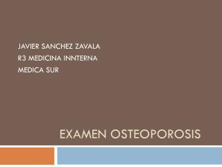 EXAMEN OSTEOPOROSIS