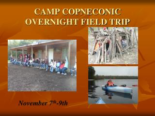 CAMP COPNECONIC  OVERNIGHT FIELD TRIP