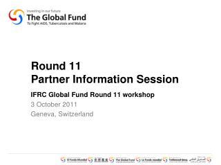 Round 11 Partner Information Session