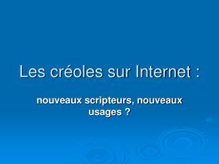 Les créoles sur Internet :