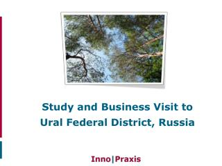 Study and Business Visit to  Ural Federal District, Russia