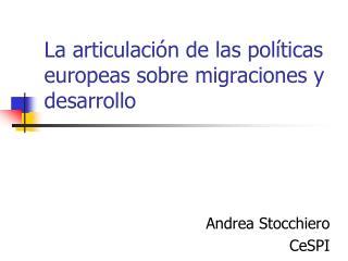 La articulaci ó n de las pol í ticas europeas sobre migraciones y desarrollo