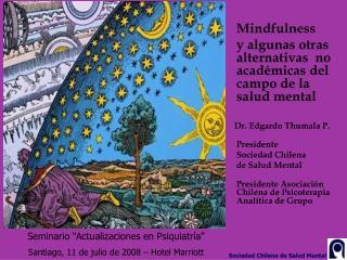 Mindfulness  y algunas otras alternativas  no académicas del campo de la salud mental