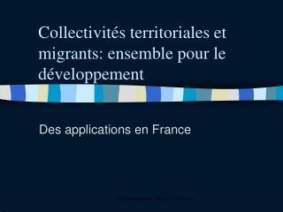 Collectivités territoriales et migrants: ensemble pour le développement
