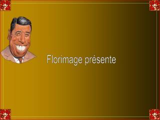 Florimage pr�sente