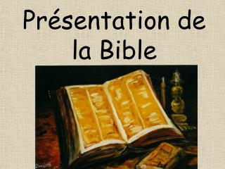 Pr�sentation de la Bible