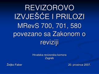 R EVIZOROVO IZVJEŠĆE I PRILOZI  MRevS 700 ,  701 ,  580 povezano sa Zakonom o reviziji