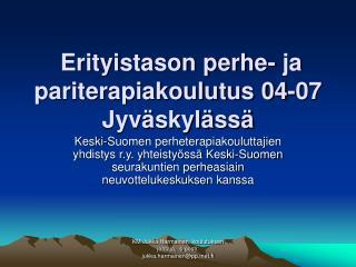 Erityistason perhe- ja pariterapiakoulutus 04-07 Jyväskylässä